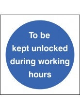 To be Kept Unlocked During Working Hours