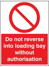 Do Not Reverse Into Loading Bay without Authorisation