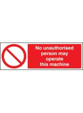 No Unauthorised Person May Operate this Machine