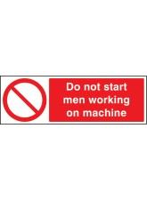 Do Not Start Men Working on Machine