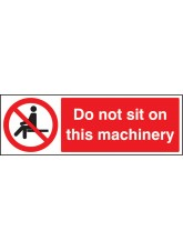 Do Not Sit On this Machinery
