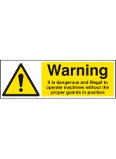 Warning It Is Illegal to Operate Machines without Guards