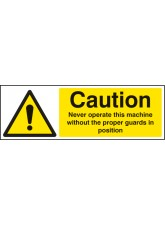 Caution Never Operate Machine without Proper Guards