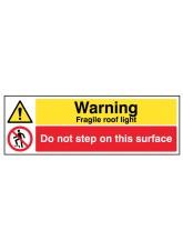 Danger Fragile Roof Light - Do Not Step On this Surface