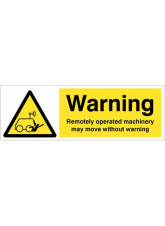 Warning Remotely Operated Machinery May Move without Warning