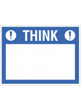 Think (write your message) - 300x400mm rigid PVC with wipe clean over laminate
