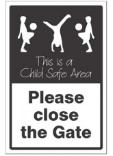Please close the gate This is a child safe area
