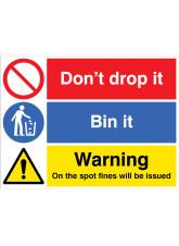 Don't drop it - Bin in - On the spot fines will be issued