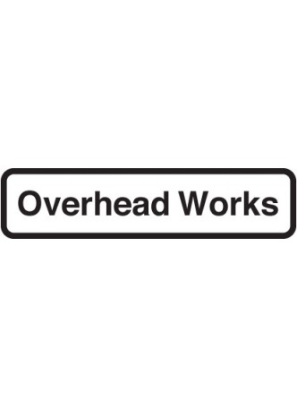 "Fold Up Sign - ""Overhead Works"" Supplementary Text"