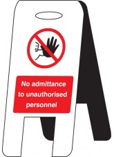 No Admittance Unauthorised Personnel - Self Standing Floor Sign