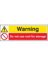 Warning Do Not Use Roof for Storage