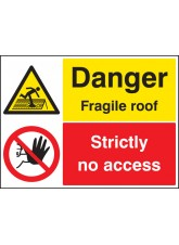 Danger Fragile Roof Strictly No Access