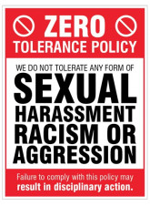 Zero tolerance policy - sexual harassment - racism - aggression