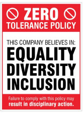 Zero Tolerance Policy - Equality - Diversity - Inclusion